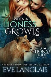 When A Lioness Growls: A Lion's Pride #7