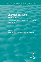 Learning Through Interaction (1996): Technology and Children with Multiple Disabilities