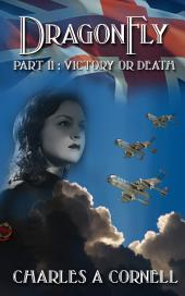DragonFly Part II: Victory or Death: Missions of the DragonFly Squadron