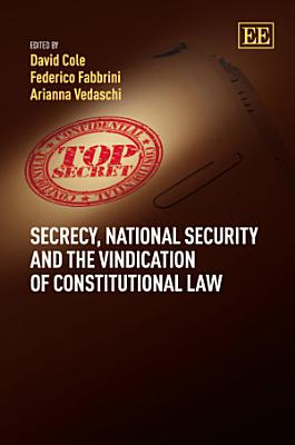 Secrecy  National Security and the Vindication of Constitutional Law PDF
