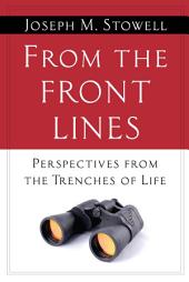 From the Front Lines: Perspectives from the Trenches of Life