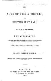 The Acts of Apostles: The Epistles of St. of Paul, the Catholic Epistles, and the Apocalypse