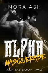 Alpha: Masquerade: Book Two