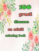 100 Great Flowers an Adult Coloring Book PDF