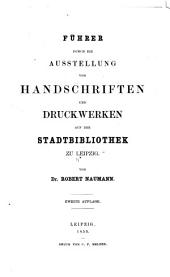 Führer durch die Ausstellung von Handschriften und Druckwerken auf der Stadtbibliothek zu Leipzig