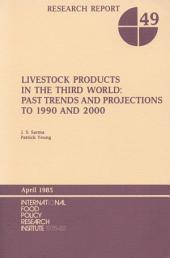 Livestock Products in the Third World: Past Trends and Projections to 1990 and 2000