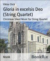 Gloria in excelsis Deo (String Quartet): Christmas Sheet Music for String Quartet