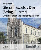 Gloria in excelsis Deo (String Quartet): Christmas Sheet Music for String Quartet