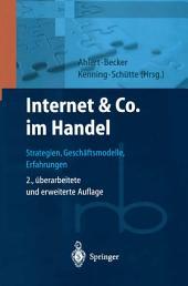 Internet & Co. im Handel: Strategien, Geschäftsmodelle, Erfahrungen, Ausgabe 2