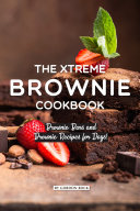The Xtreme Brownie Cookbook