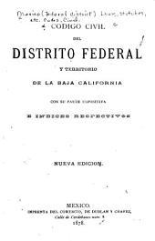 Código civil del Distrito federal y territorio de la Baja California: con sus parte expositiva e indices respectivos