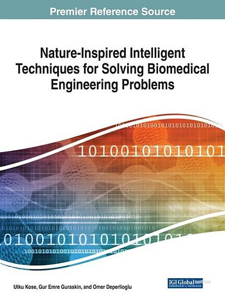 Nature Inspired Intelligent Techniques for Solving Biomedical Engineering Problems
