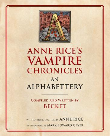 Anne Rice s Vampire Chronicles An Alphabettery PDF