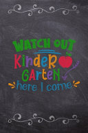 Watch Out Kinder Garten Here I Come