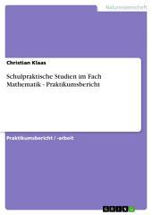 Schulpraktische Studien im Fach Mathematik - Praktikumsbericht