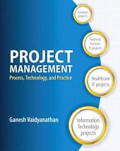 Project Management: Process,Technology and Practice