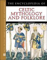 The Encyclopedia of Celtic Mythology and Folklore PDF