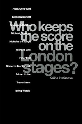Who Keeps the Score on the London Stages