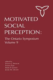 Motivated Social Perception: The Ontario Symposium, Volume 9