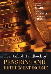 The Oxford Handbook of Pensions and Retirement Income: Volume 13
