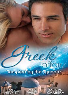 Greek Affairs  Tempted by the Tycoons  The Greek Tycoon s Convenient Bride   The Greek Tycoon s Unexpected Wife   The Greek Tycoon s Secret Heir Book