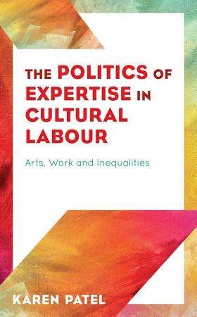 The Politics of Expertise in Cultural Labour PDF