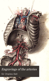 Engravings of the Arteries: Illustrating the Second Volume of the Anatomy of the Human Body and Serving as an Introduction to the Surgery of the Arteries