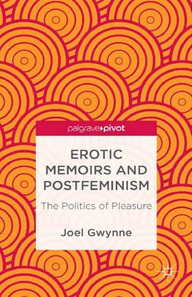 Erotic Memoirs And Postfeminism