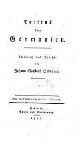 Über Germanien. Lat. und deutsch von Joh. Christ. Schlüter. 2. verb. Ausg