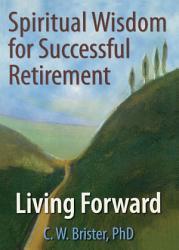 Spiritual Wisdom For Successful Retirement Book PDF