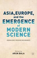 Asia  Europe  and the Emergence of Modern Science PDF