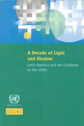 A Decade of Light and Shadow: Latin America and the Caribbean in the 1990s