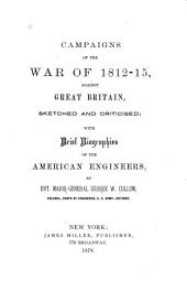 Campaigns of the War of 1812-15, Against Great Britain: Sketched and Criticised; with Brief Biographies of the American Engineers