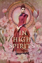 In High Spirits: O'Hare House Mysteries Book Four