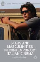 Stars and Masculinities in Contemporary Italian Cinema PDF