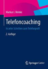 Telefoncoaching: In zehn Schritten zum Telefonprofi, Ausgabe 2