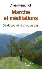 Marche et méditations: se découvrir à chaque pas