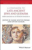 A Companion to Late Ancient Jews and Judaism PDF