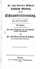 Dr. Jan Petersen Michells Ausführliche Abhandlungen über die Schaambeintrennung: Aus dem Lateinischen. Mit Kupfern