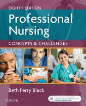 Professional Nursing - E-Book: Concepts & Challenges, Edition 8