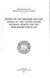 Report on the Progress and Condition of the United States National Museum for the Year Ending June 30 ...