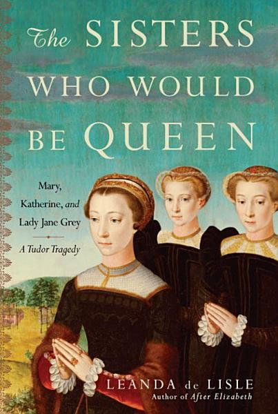Download The Sisters Who Would Be Queen Book