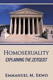Homosexuality: Explaining the Zeitgeist
