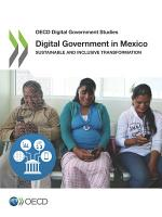 OECD Digital Government Studies Digital Government in Mexico Sustainable and Inclusive Transformation