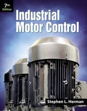Industrial Motor Control: Edition 7