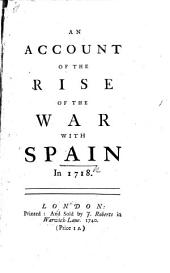 An Account of the rise of the War with Spain in 1718