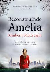 Reconstruindo Amelia: Você realmente sabe o que se passa na cabeça da sua filha?