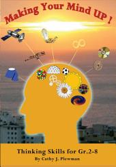 Making Your Mind UP!: Thinking Skills for Gr. 2-8