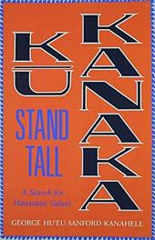 Ku Kanaka—Stand Tall: A Search for Hawaiian Values