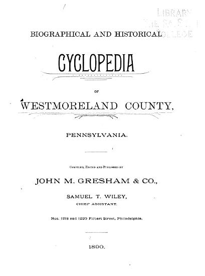 Biographical and Historical Cyclopedia of Westmoreland County  Pennsylvania PDF